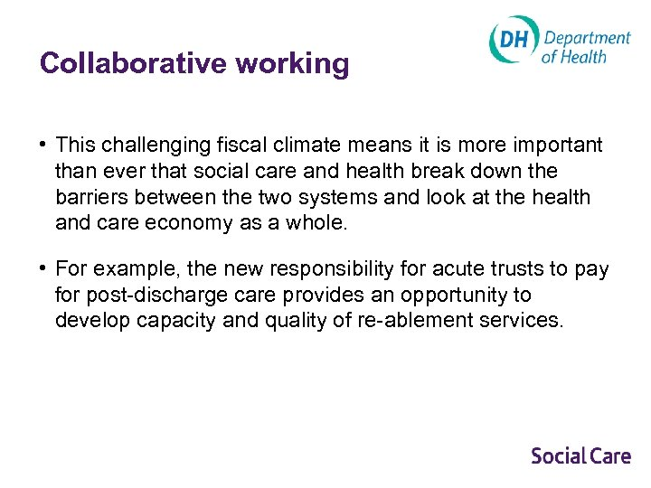 Collaborative working • This challenging fiscal climate means it is more important than ever