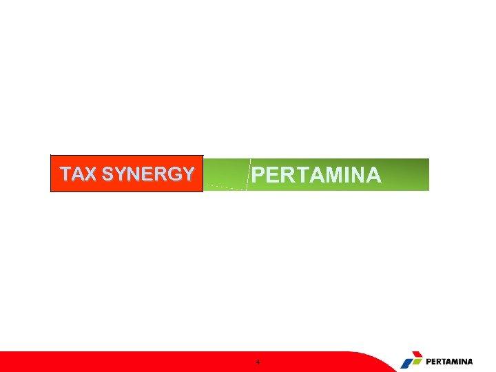 TAX SYNERGY PERTAMINA 4