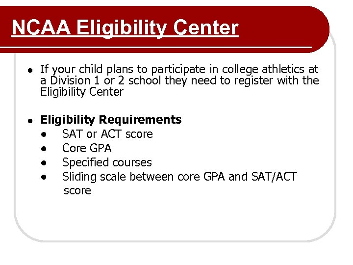 NCAA Eligibility Center ● If your child plans to participate in college athletics at