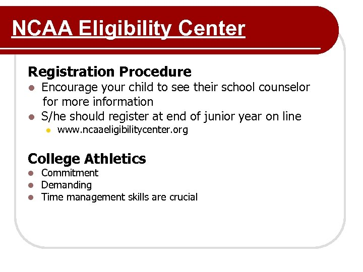 NCAA Eligibility Center Registration Procedure Encourage your child to see their school counselor for