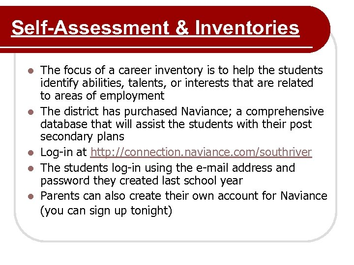 Self-Assessment & Inventories l l l The focus of a career inventory is to