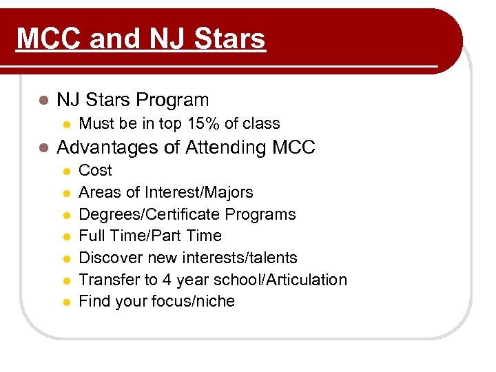 MCC and NJ Stars l NJ Stars Program l l Must be in top