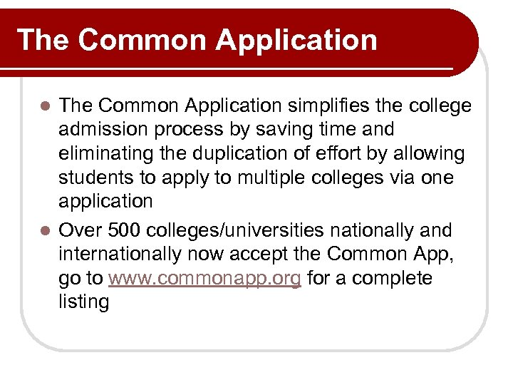 The Common Application simplifies the college admission process by saving time and eliminating the