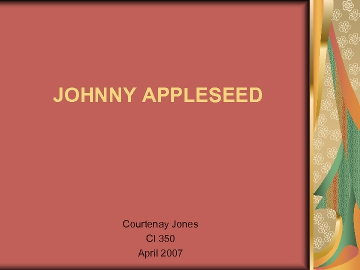 JOHNNY APPLESEED Courtenay Jones CI 350 April 2007