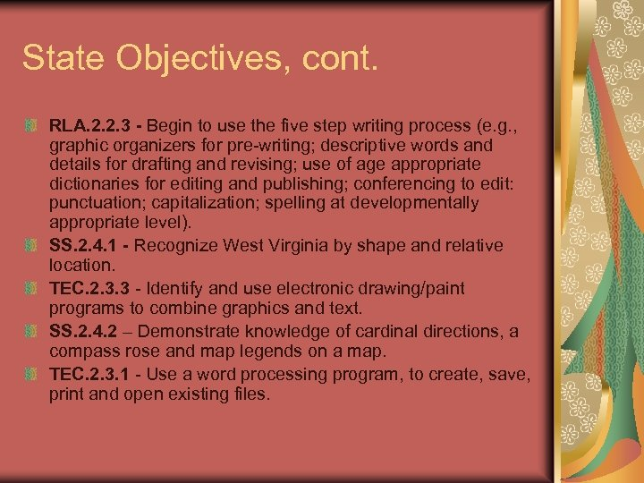 State Objectives, cont. RLA. 2. 2. 3 - Begin to use the five step