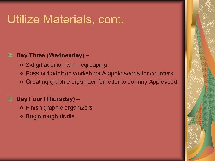 Utilize Materials, cont. Day Three (Wednesday) – 2 -digit addition with regrouping. v Pass