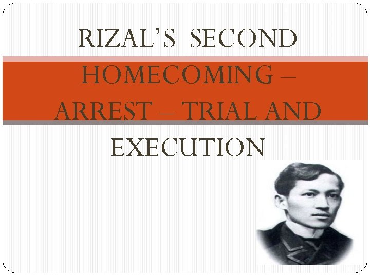 the trial of rizal On his way to cuba, he was arrested in barcelona and sent back to manila to stand for trial before the court martial rizal was charged with sedition, conspiracy, and rebellion – and therefore, sentenced to death by firing squad.