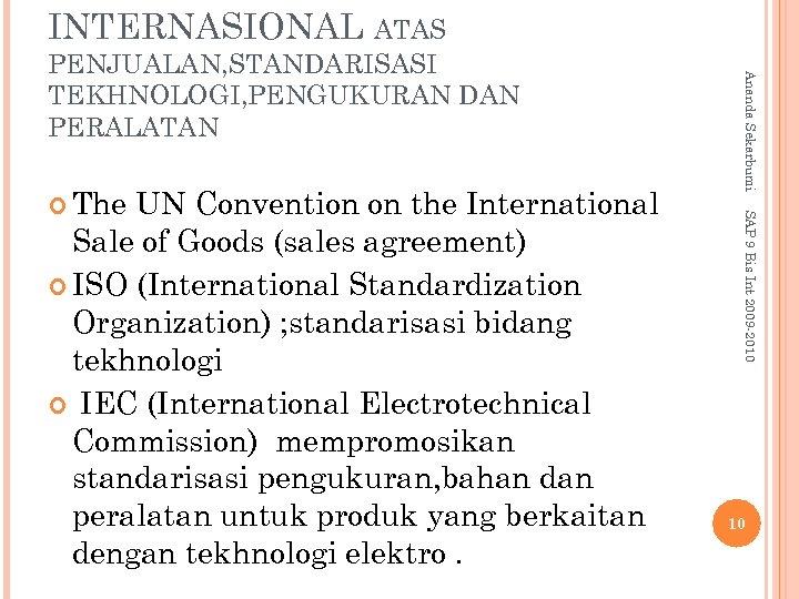 INTERNASIONAL ATAS UN Convention on the International Sale of Goods (sales agreement) ISO (International