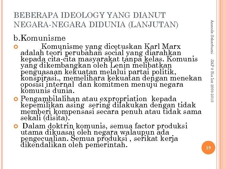 b. Komunisme SAP 9 Bis Int 2009 -2010 Komunisme yang dicetuskan Karl Marx adalah