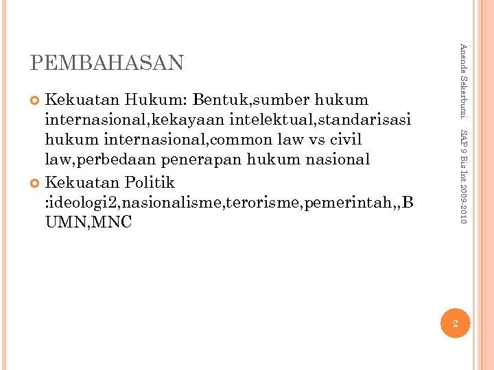 Ananda Sekarbumi PEMBAHASAN Kekuatan Hukum: Bentuk, sumber hukum internasional, kekayaan intelektual, standarisasi hukum internasional,