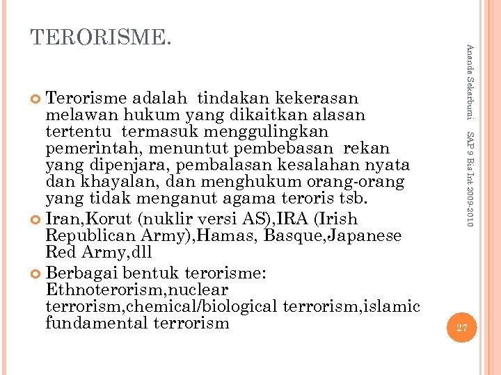 SAP 9 Bis Int 2009 -2010 Terorisme adalah tindakan kekerasan melawan hukum yang dikaitkan