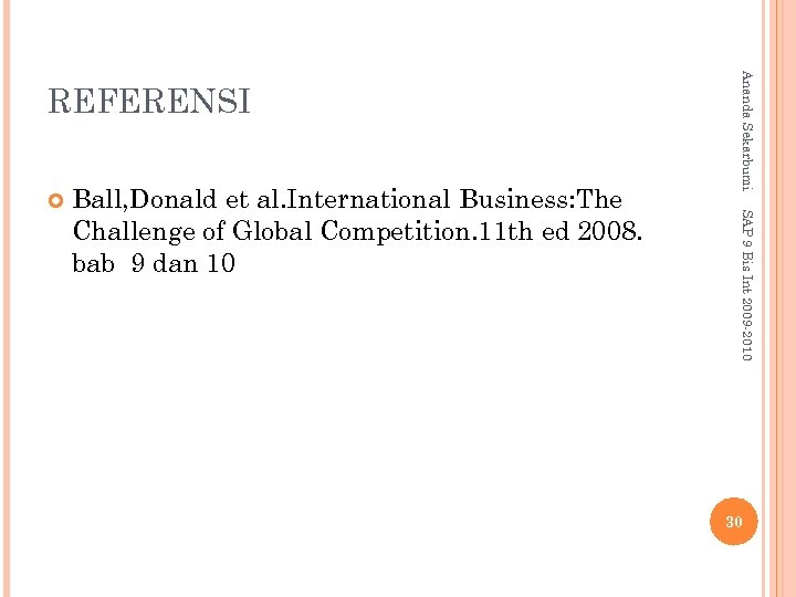 Ball, Donald et al. International Business: The Challenge of Global Competition. 11 th ed