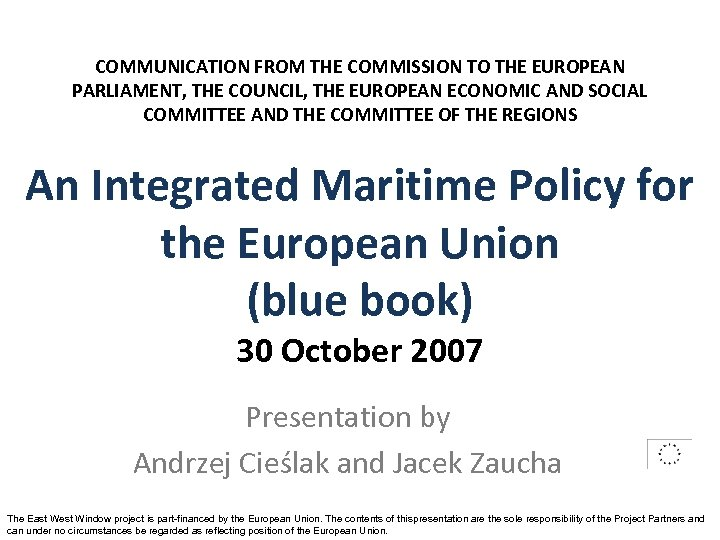 COMMUNICATION FROM THE COMMISSION TO THE EUROPEAN PARLIAMENT, THE COUNCIL, THE EUROPEAN ECONOMIC AND
