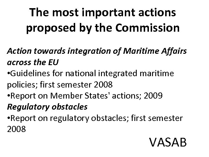 The most important actions proposed by the Commission Action towards integration of Maritime Affairs