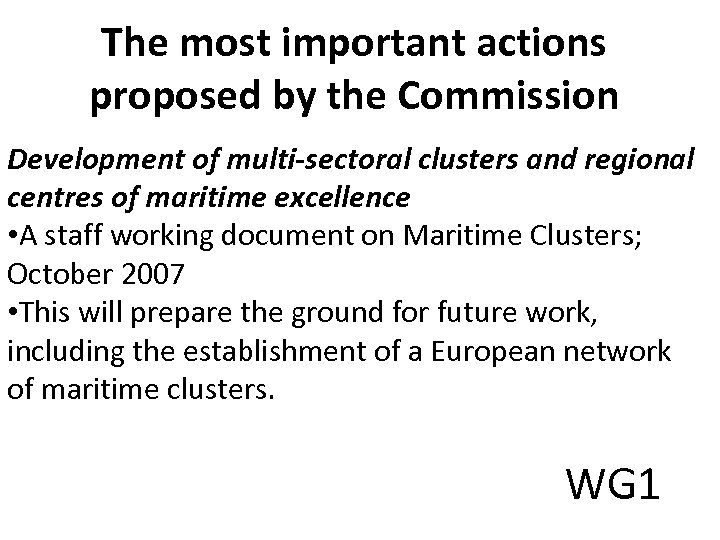 The most important actions proposed by the Commission Development of multi-sectoral clusters and regional