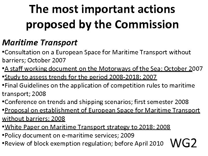 The most important actions proposed by the Commission Maritime Transport • Consultation on a