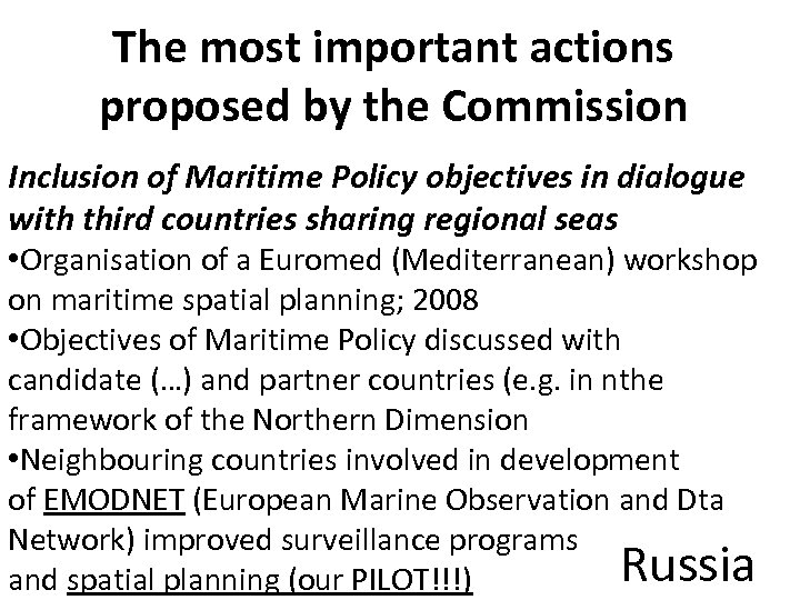 The most important actions proposed by the Commission Inclusion of Maritime Policy objectives in