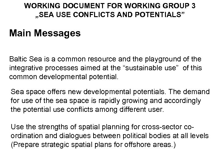 """WORKING DOCUMENT FOR WORKING GROUP 3 """"SEA USE CONFLICTS AND POTENTIALS"""" Main Messages Baltic"""