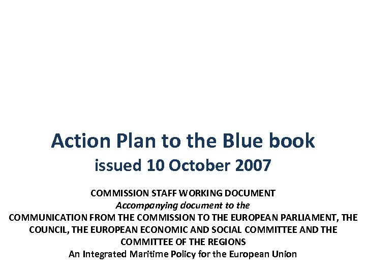 Action Plan to the Blue book issued 10 October 2007 COMMISSION STAFF WORKING DOCUMENT