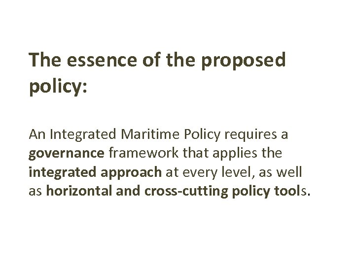 The essence of the proposed policy: An Integrated Maritime Policy requires a governance framework