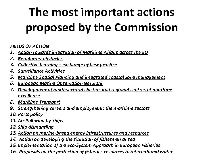 The most important actions proposed by the Commission FIELDS OF ACTION 1. Action towards