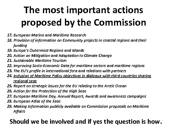 The most important actions proposed by the Commission 17. European Marine and Maritime Research