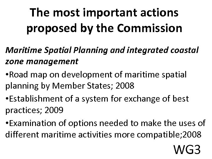 The most important actions proposed by the Commission Maritime Spatial Planning and integrated coastal