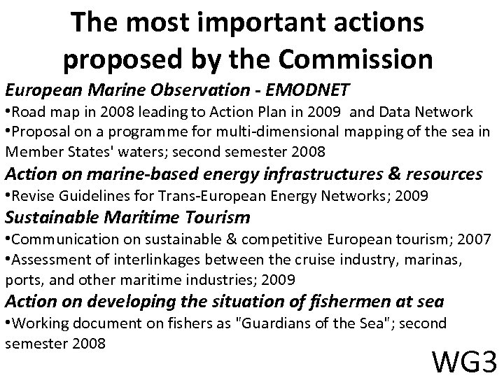 The most important actions proposed by the Commission European Marine Observation - EMODNET •