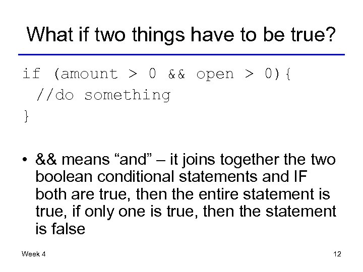 What if two things have to be true? if (amount > 0 && open