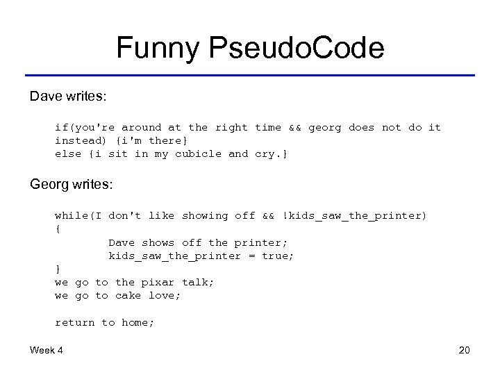 Funny Pseudo. Code Dave writes: if(you're around at the right time && georg does