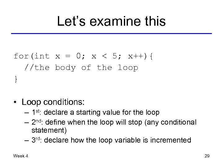 Let's examine this for(int x = 0; x < 5; x++){ //the body of