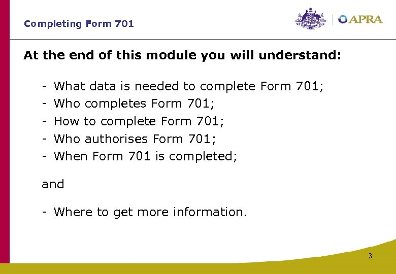 Completing Form 701 At the end of this module you will understand: - What