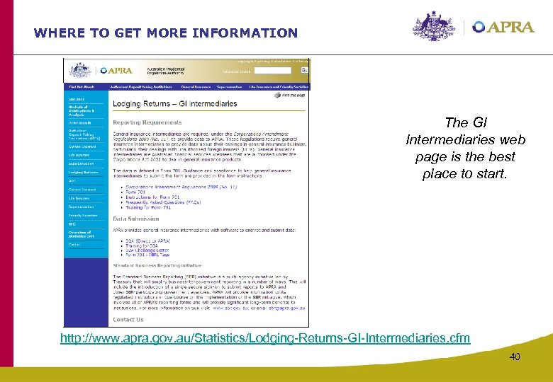 WHERE TO GET MORE INFORMATION The GI Intermediaries web page is the best place