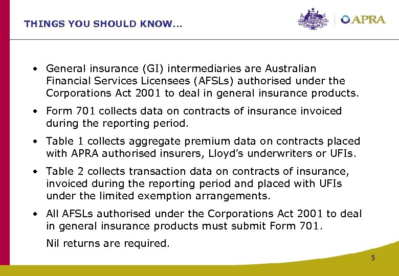 THINGS YOU SHOULD KNOW. . . • General insurance (GI) intermediaries are Australian Financial