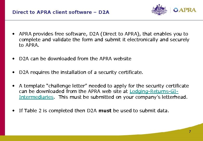 Direct to APRA client software – D 2 A • APRA provides free software,