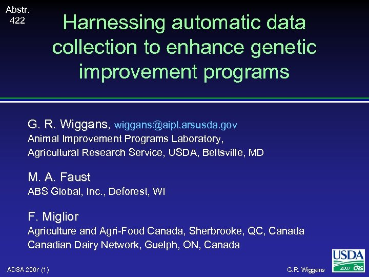 Abstr. 422 Harnessing automatic data collection to enhance genetic improvement programs G. R. Wiggans,