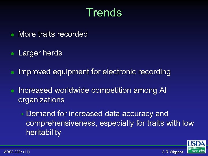 Trends l More traits recorded l Larger herds l Improved equipment for electronic recording