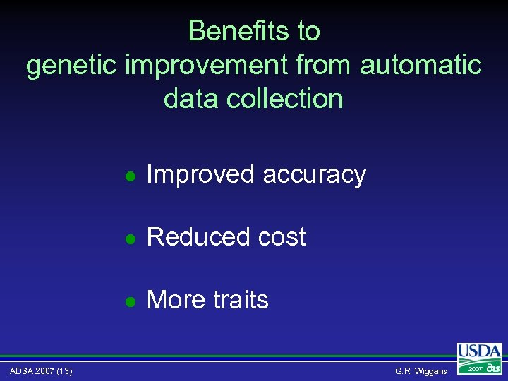 Benefits to genetic improvement from automatic data collection l l Reduced cost l ADSA