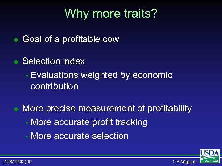 Why more traits? l Goal of a profitable cow l Selection index w Evaluations