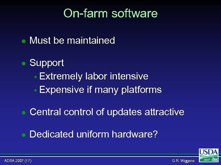On-farm software l Must be maintained l Support w Extremely labor intensive w Expensive