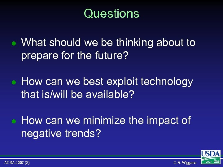 Questions l What should we be thinking about to prepare for the future? l