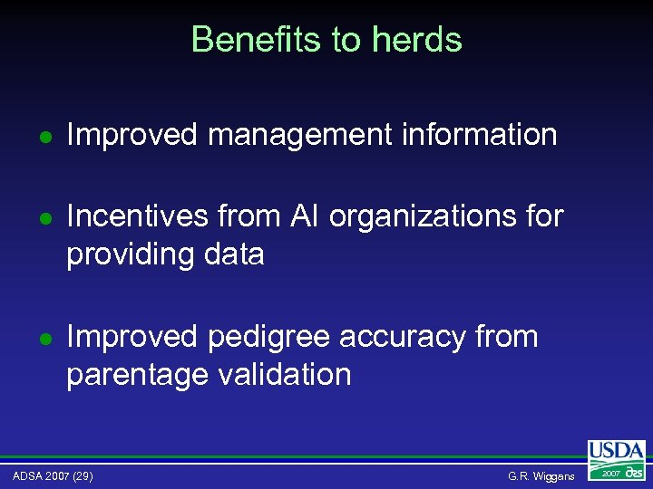 Benefits to herds l Improved management information l Incentives from AI organizations for providing