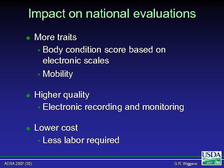 Impact on national evaluations l More traits w Body condition score based on electronic