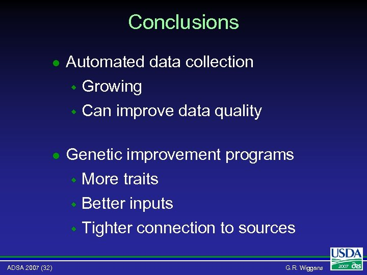 Conclusions l l ADSA 2007 (32) Automated data collection w Growing w Can improve
