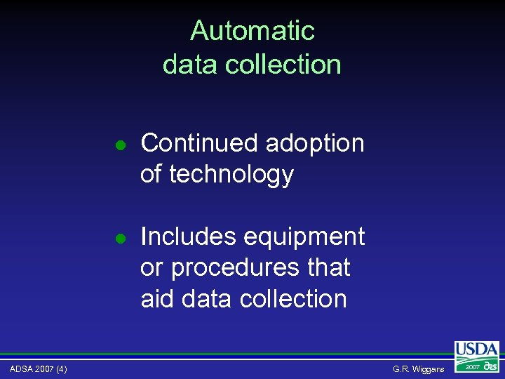 Automatic data collection l l ADSA 2007 (4) Continued adoption of technology Includes equipment