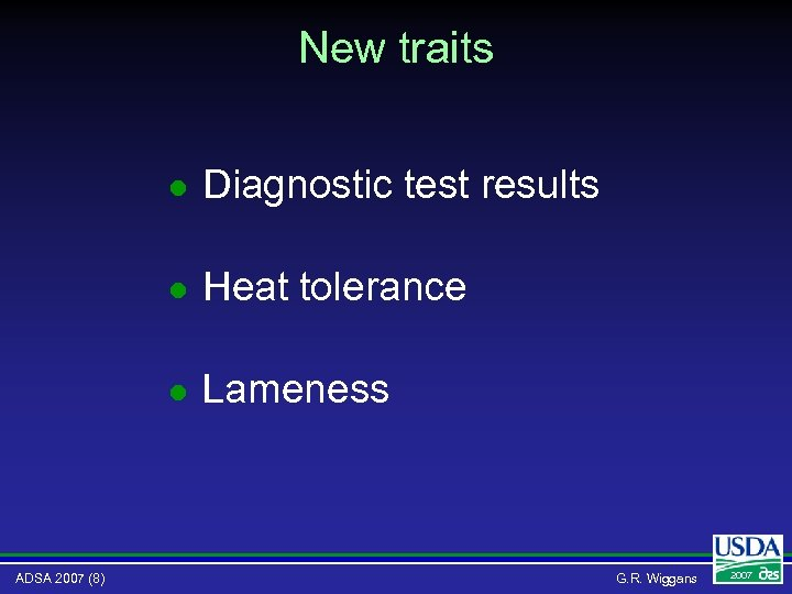 New traits l l Heat tolerance l ADSA 2007 (8) Diagnostic test results Lameness