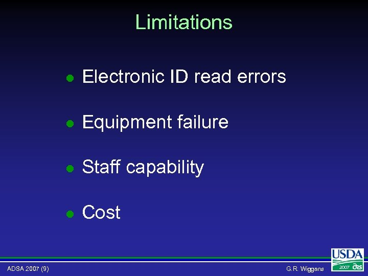 Limitations l l Equipment failure l Staff capability l ADSA 2007 (9) Electronic ID