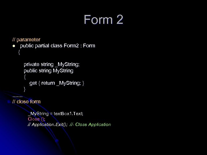 Form 2 // parameter l public partial class Form 2 : Form { private