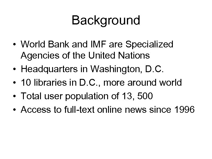 Background • World Bank and IMF are Specialized Agencies of the United Nations •
