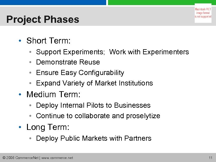 Project Phases • Short Term: • • Support Experiments; Work with Experimenters Demonstrate Reuse